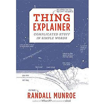 Thing Explainer - Complicated Stuff in Simple Words (annotated edition