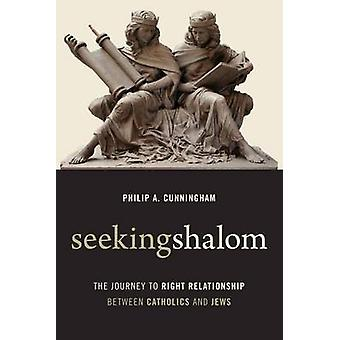 Seeking Shalom - The Journey to Right Relationship Between Catholics a