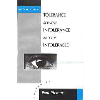 Tolerans mellan intolerans och den outhärdliga av Ricoeur & Paul