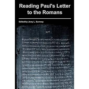 Reading Pauls Letter to the Romans by Sumney & Jerry L.
