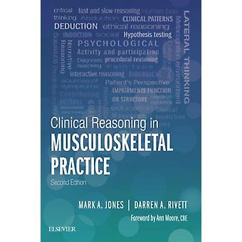 Clinical Reasoning in Musculoskeletal Practice by Mark A Jones