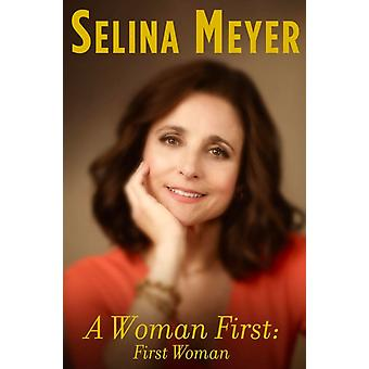 Woman First First Woman by Selina Meyer
