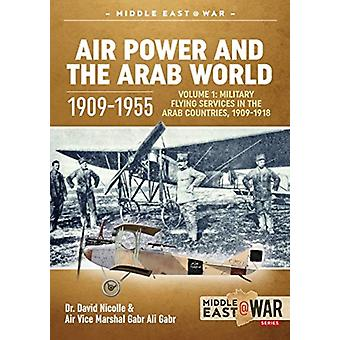 Air Power and the Arab World 19091955 by Dr David C Nicolle