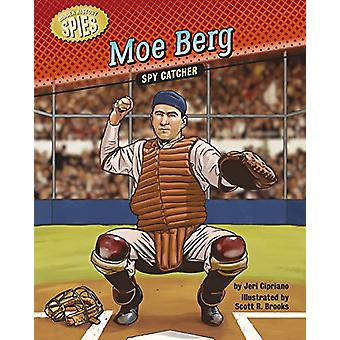 Moe Berg - Spy Catcher by Jeri Cipriano - 9781634402804 Book