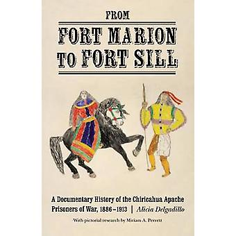 From Fort Marion to Fort Sill by Introduction by Miriam Perrett & Edited by Alicia Delgadillo