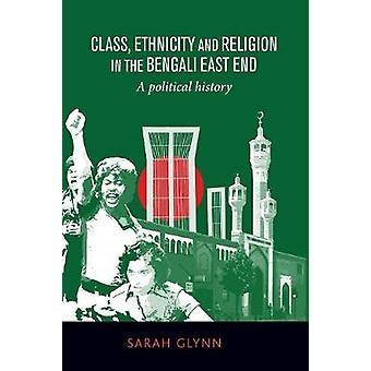 Klasse etnisitet og religion i Bengali East End av Sarah Glynn