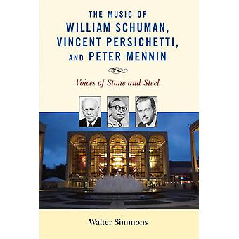 Music of William Schuman Vincent Persichetti and Peter Mennin by Simmons