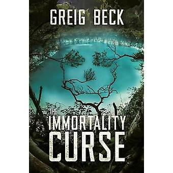 The Immortality Curse by Beck & Greig