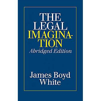 The Legal Imagination by James Boyd White
