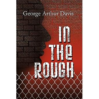 In the Rough by Davis & George Arthur