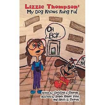 Lizzie Thompson meg hunden vite Kung Fu av Thomas & Christina L.