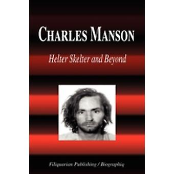 Charles Manson  Helter Skelter and Beyond Biography by Biographiq