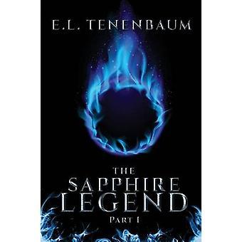 The Sapphire Legend Part I by Tenenbaum & E. L.