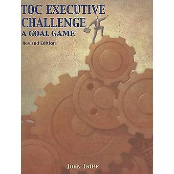 Toc Executive Challenge - A Goal Game by John Tripp - 9780884271864 Bo