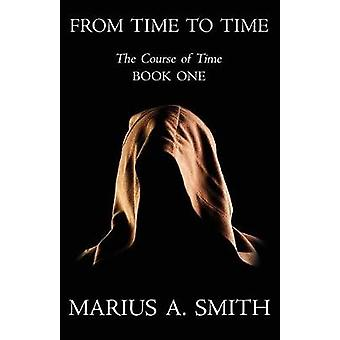 From Time to Time by Smith & Marius A.