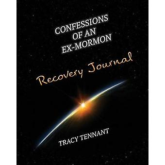 Confessions of an ExMormon Recovery Journal by Tennant & Tracy