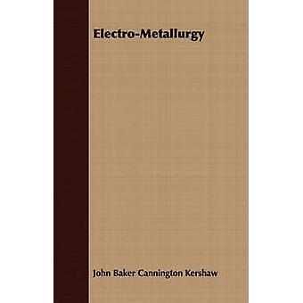 ElectroMetallurgy by Kershaw & John Baker Cannington