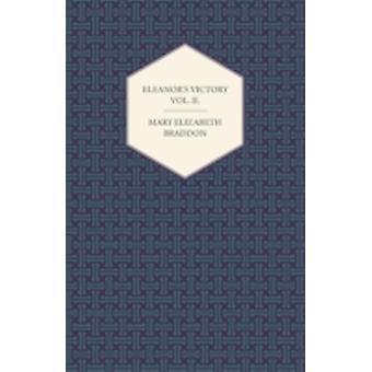 Eleanors Victory Vol. II. by Braddon & Mary Elizabeth
