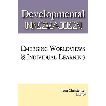 Developmental Innovation by Christensen & Tom