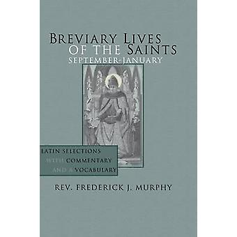 Breviary Lives of the Saints September  January Latin Selections with Commentary and a Vocabulary by Murphy & Frederick J.