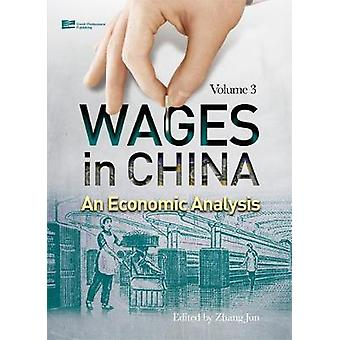 Wages in China An Economic Analysis Volume 3 by Zhang & Jun