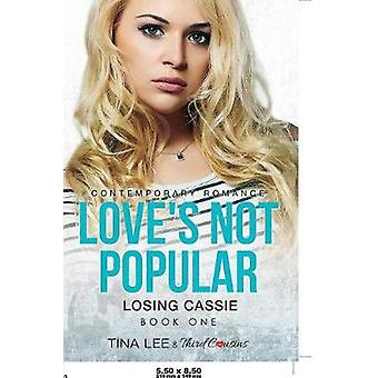 Loves Not Popular  Losing Cassie Book 1 Contemporary Romance by Third Cousins