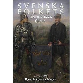 Svenska folkets underbara den Forntiden och medeltiden Band I by Grimberg & Carl Gustaf