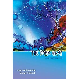 The Dark Gnu and Other Poems Deluxe Edition by Videlock & Wendy