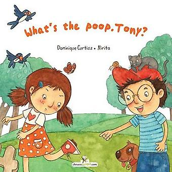 Whats the poop Tony by CURTISS & Dominique