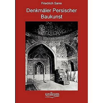 Denkmler Persischer Baukunst by Sarre & Friedrich