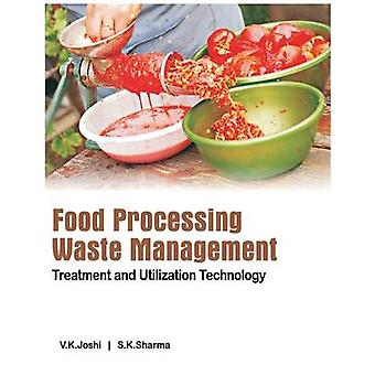Food Processing Waste Management Treatment and Utilization Technology by Joshi & V.K.