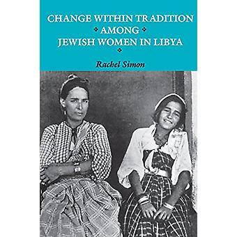 Change within Tradition among Jewish Women in Libya by Rachel Simon -