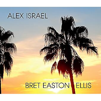 Alex Israel Bret Easton Ellis by Michael Tolkin - 9780847861002 Book