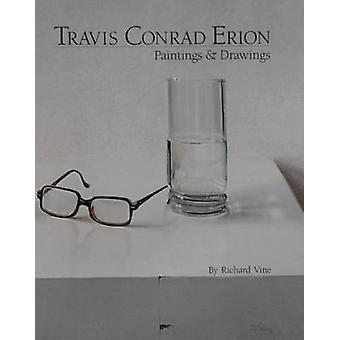Travis Conrad Erion - Paintings & Drawings by Richard Vine - 978096268