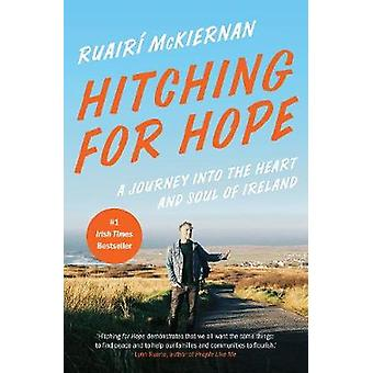 Hitching for Hope - A Journey into the Heart and Soul of Ireland by Ru