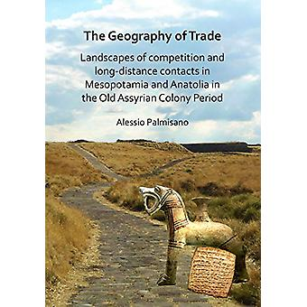 The Geography of Trade - Landscapes of competition and long-distance c