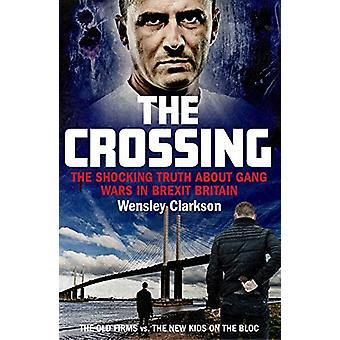 The Crossing - The shocking truth about gang wars in Brexit Britain by