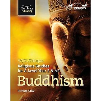 WJEC/Eduqas Religious Studies for A Level Year 2/A2 - Buddhism by Nick