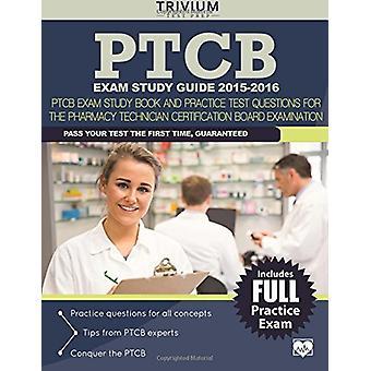 PTCB Exam Study Guide 2015-2016 - PTCB Exam Study Book and Practice Te