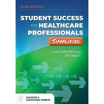 Student Success For Health Professionals Simplified by Laurie Kelly M