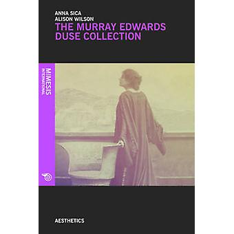 The Murray Edwards Duse Collection by Anna Sica - 9788857512556 Book