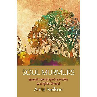 Soul Murmurs - Säsongsbetonade ord andlig visdom för att upplysa sou