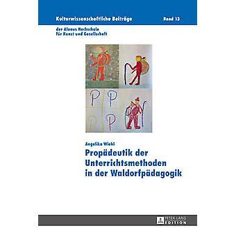 Propaedeutik Der Unterrichtsmethoden in Der Waldorfpaedagogik by Ange