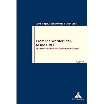 Von der Werner Plan zur WWU: auf der Suche nach einer politischen Ökonomie für Europa (Travail & Societe/Arbeit & Gesellschaft)