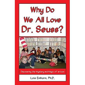 Why Do We All Love Dr Seuss?: Discovering the Mystery & Magic of an Icon