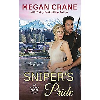 Sniper's Pride - An Alaska Force Novel #2 by Megan Crane - 97804514915
