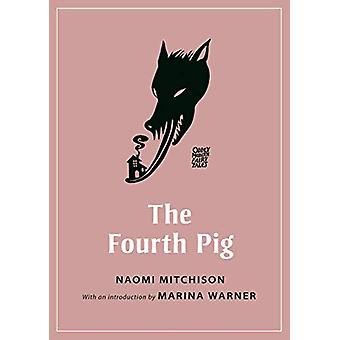 The Fourth Pig by Naomi Mitchison - 9780691191447 Book
