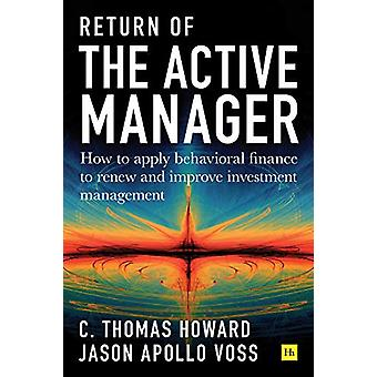 Return of the Active Manager - How to apply behavioral finance to rene