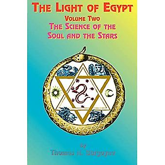 The Light of Egypt: v. 2: The Science of the Soul and the Stars