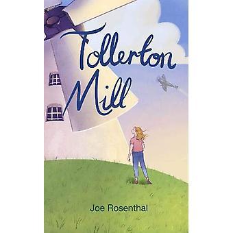 Tollerton Mill by Joe Rosenthal - 9781908577931 Book